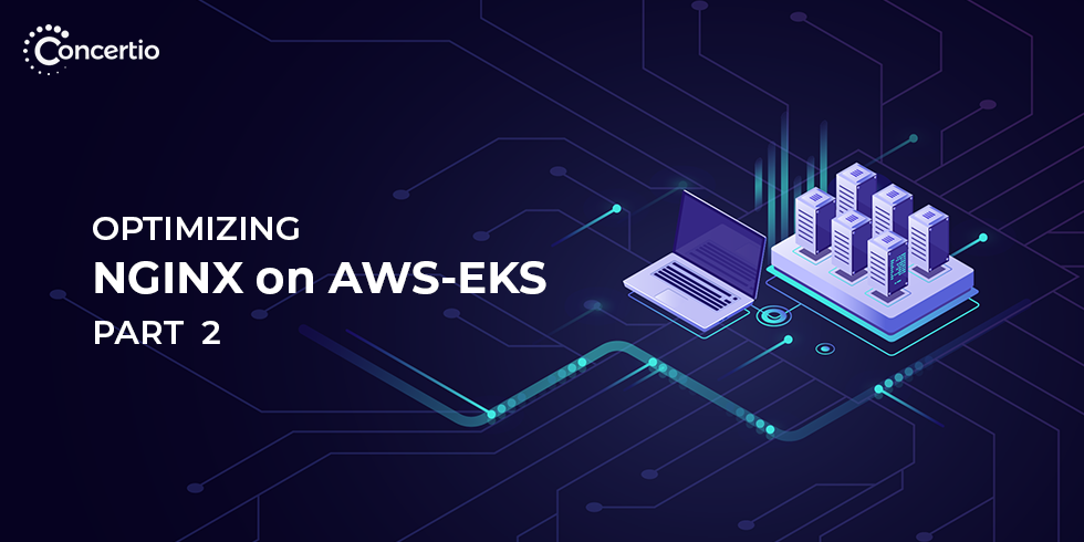 Optimizing an NGINX Web Server Running On Amazon EKS (Fargate) – Part 2