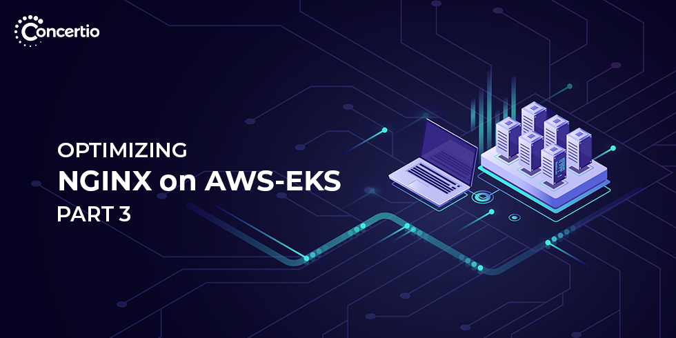 Optimizing an NGINX Web Server Running On Amazon EKS (Fargate) – Part 3